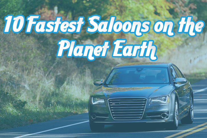 10 Fastest Saloons on the Planet Earth
